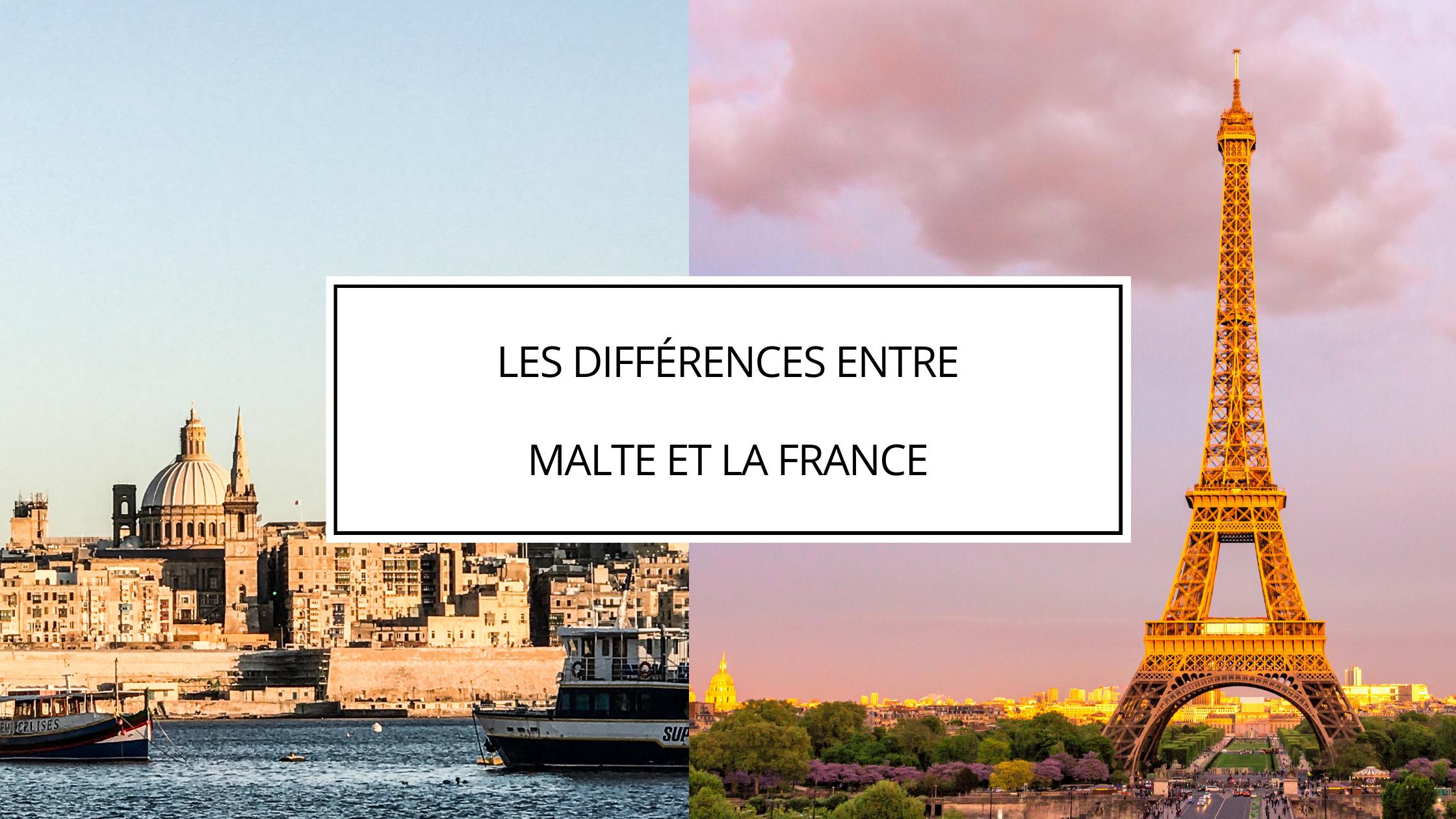 Les différences entre Malte et la France